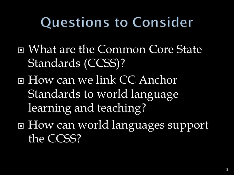 What are the Common Core State Standards (CCSS)? What have you heard? 4