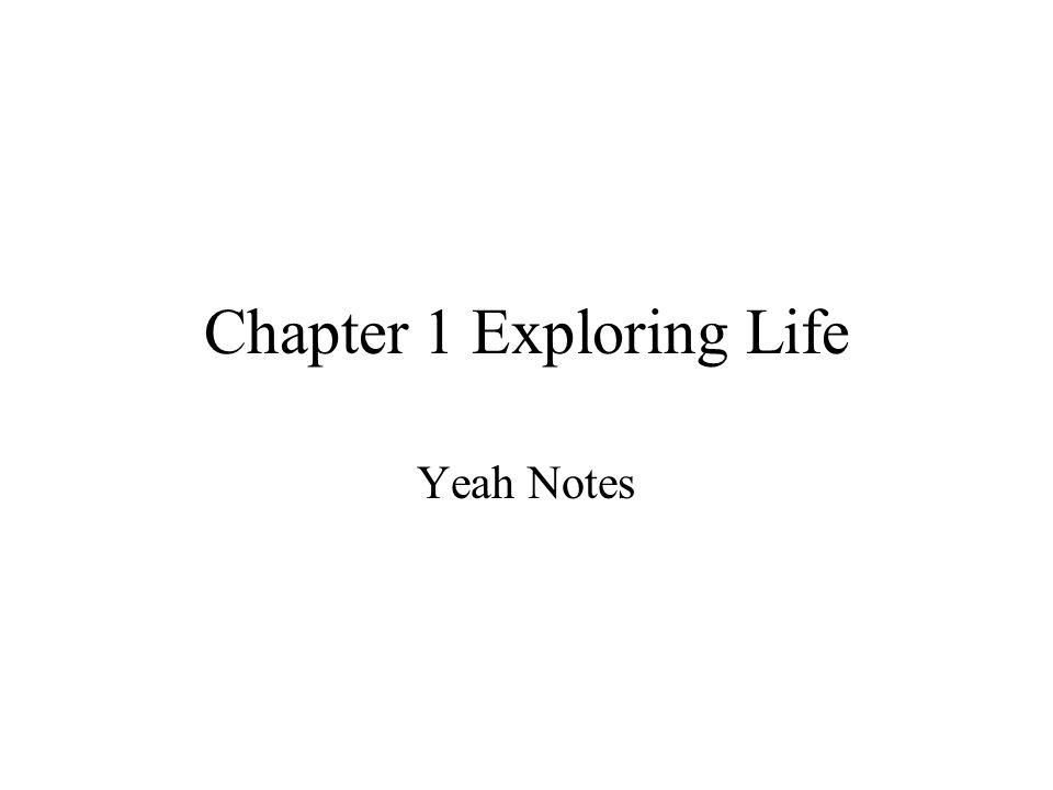 Chapter 1 Exploring Life Yeah Notes