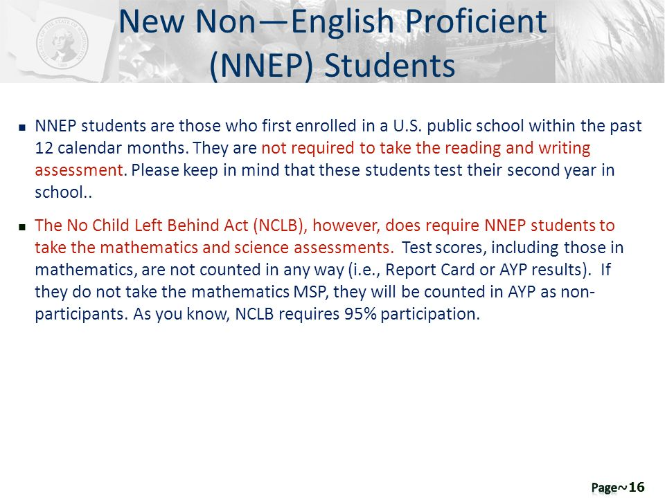 n NNEP students are those who first enrolled in a U.S. public school within the past 12 calendar months. They are not required to take the reading and