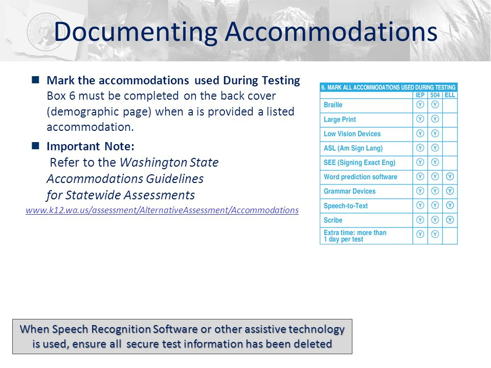 n Mark the accommodations used During Testing Box 6 must be completed on the back cover (demographic page) when a is provided a listed accommodation.