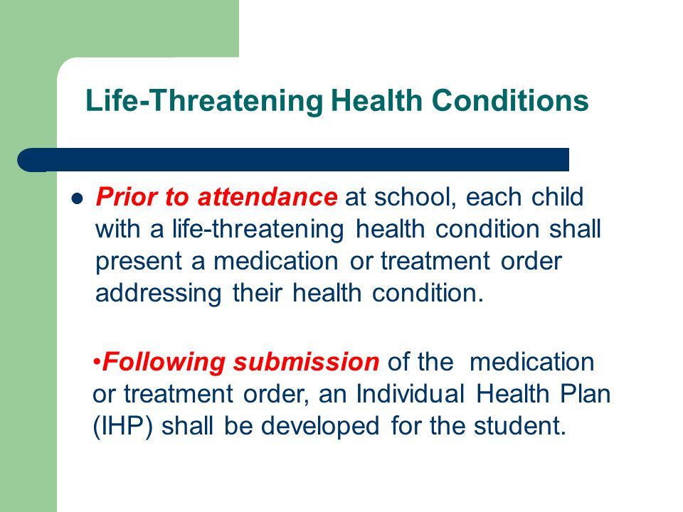 Life-Threatening Health Condition RCW 28A.210.320 states that………..