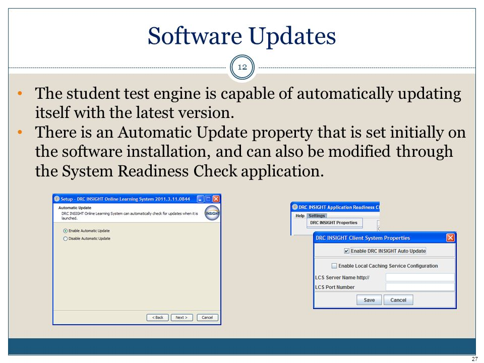 Software Updates 12 The student test engine is capable of automatically updating itself with the latest version.