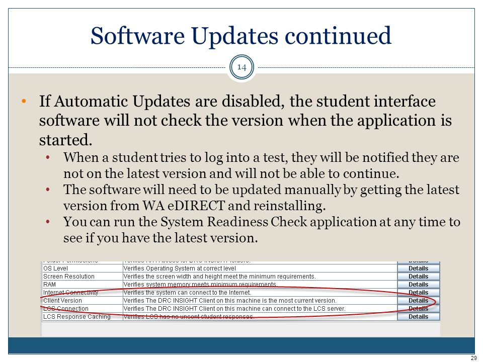 Software Updates continued 14 If Automatic Updates are disabled, the student interface software will not check the version when the application is started.