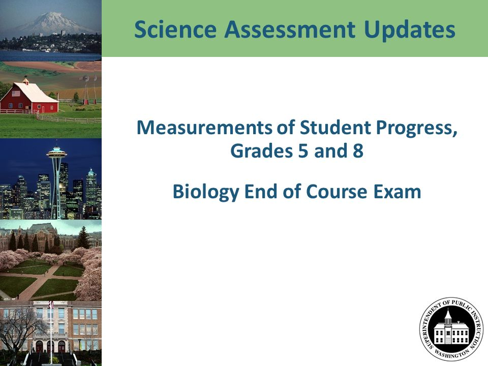 Science Assessment Updates Measurements of Student Progress, Grades 5 and 8 Biology End of Course Exam
