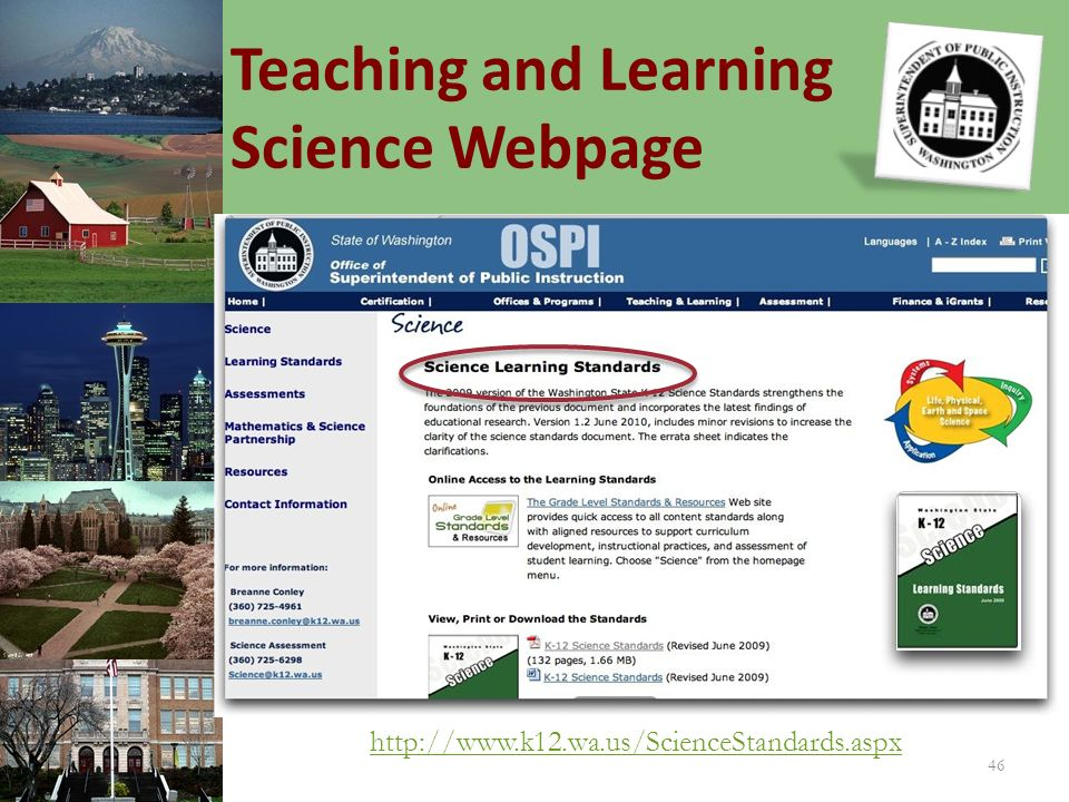 Teaching and Learning Science Webpage 46 http://www.k12.wa.us/ScienceStandards.aspx