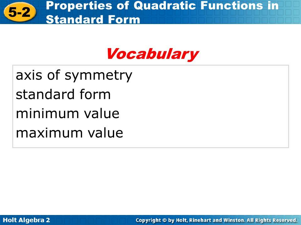 Holt Algebra 2 5-2 Properties of Quadratic Functions in Standard Form Example 2B: Graphing Quadratic Functions in Standard Form e.