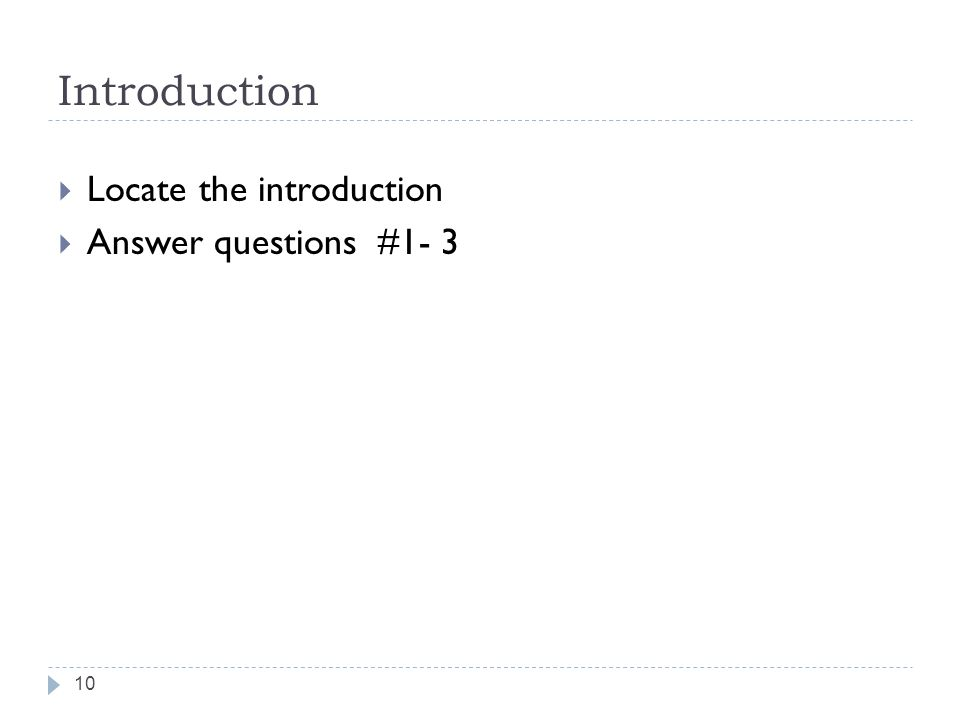 Introduction Locate the introduction Answer questions #1- 3 10