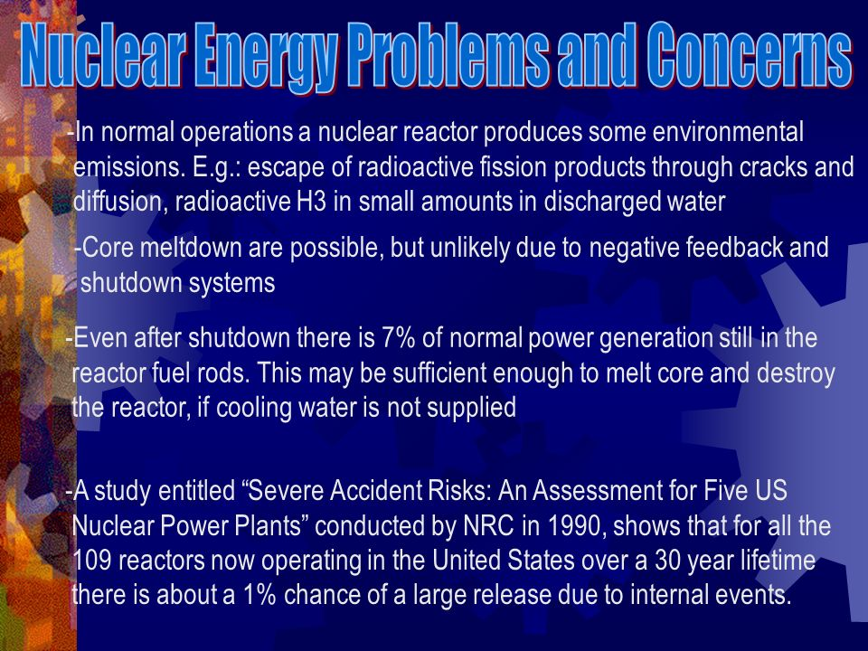 -In normal operations a nuclear reactor produces some environmental emissions.