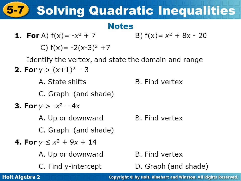 Holt Algebra 2 5-7 Solving Quadratic Inequalities Notes 2.