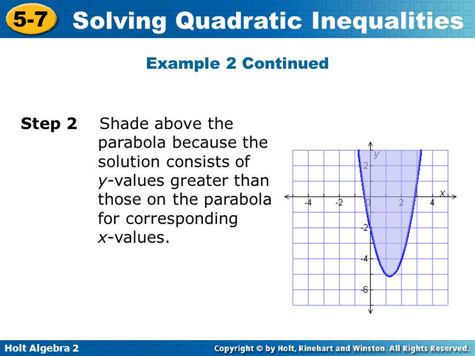 Holt Algebra 2 5-7 Solving Quadratic Inequalities Graph each inequality.
