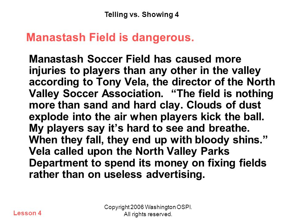 Copyright 2006 Washington OSPI. All rights reserved. Manastash Field is dangerous. Manastash Soccer Field has caused more injuries to players than any