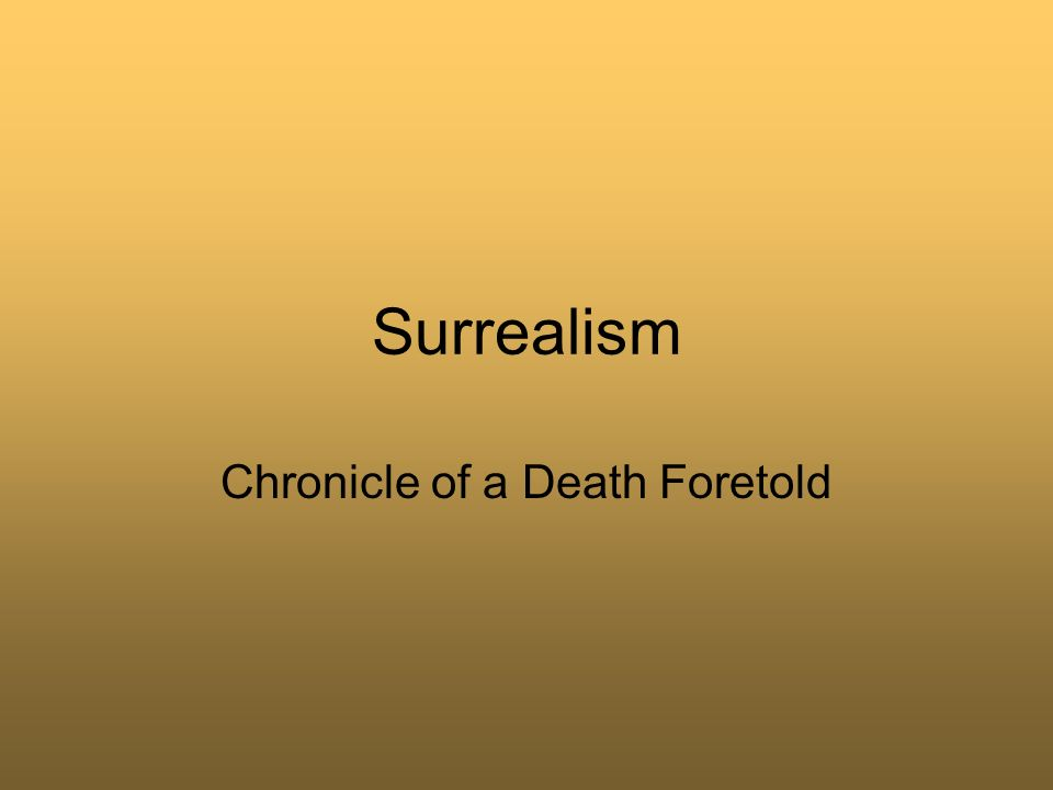 Surrealism Chronicle of a Death Foretold