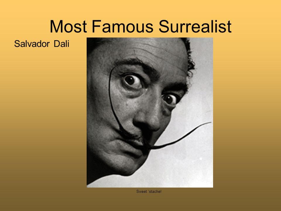 Most Famous Surrealist Salvador Dali Sweet stache!