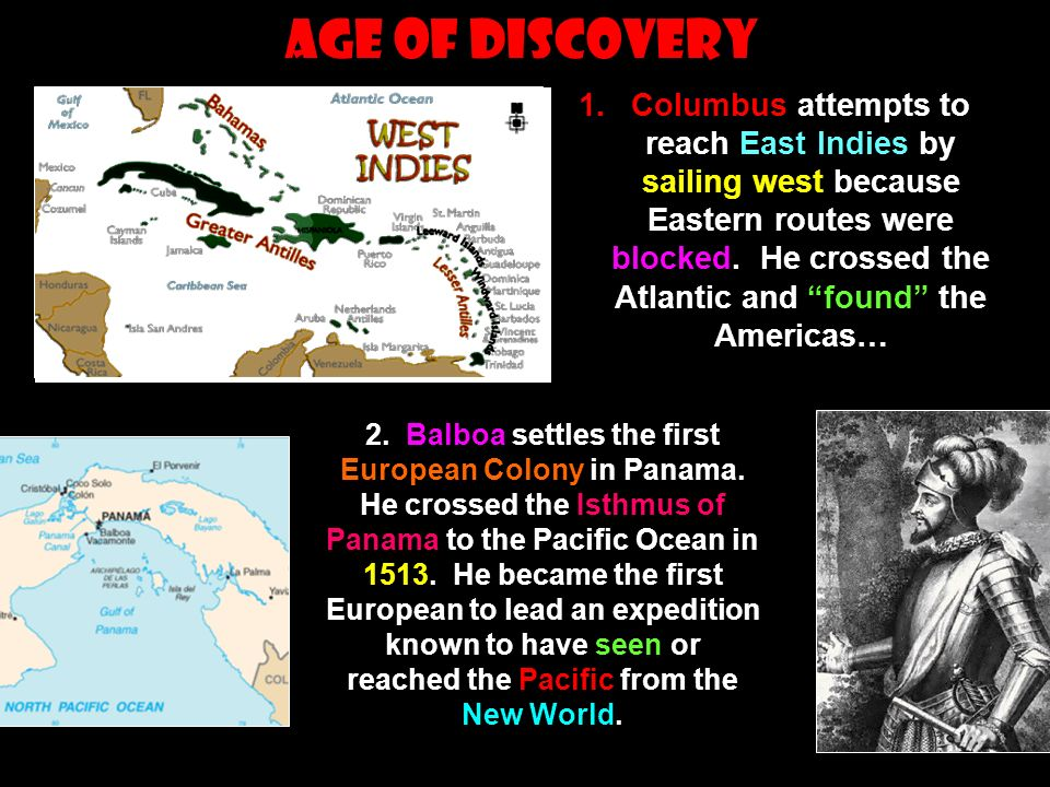 Age of Discovery 1.Columbus attempts to reach East Indies by sailing west because Eastern routes were blocked.