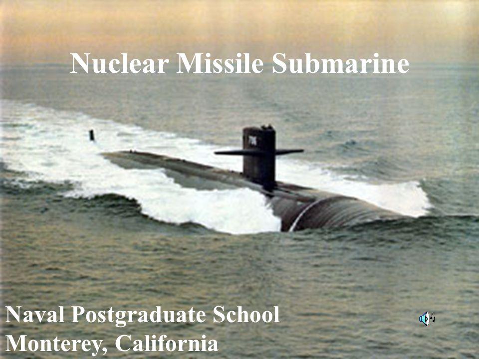 Nuclear Missile Submarine Naval Postgraduate School Monterey, California