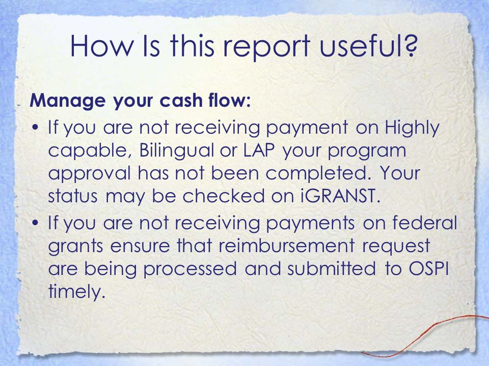 How Is this report useful? Manage your cash flow: If you are not receiving payment on Highly capable, Bilingual or LAP your program approval has not b