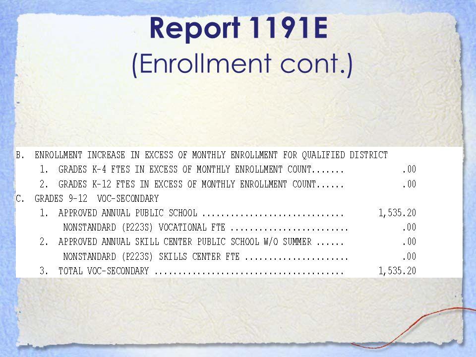 Report 1191E (Enrollment cont.)