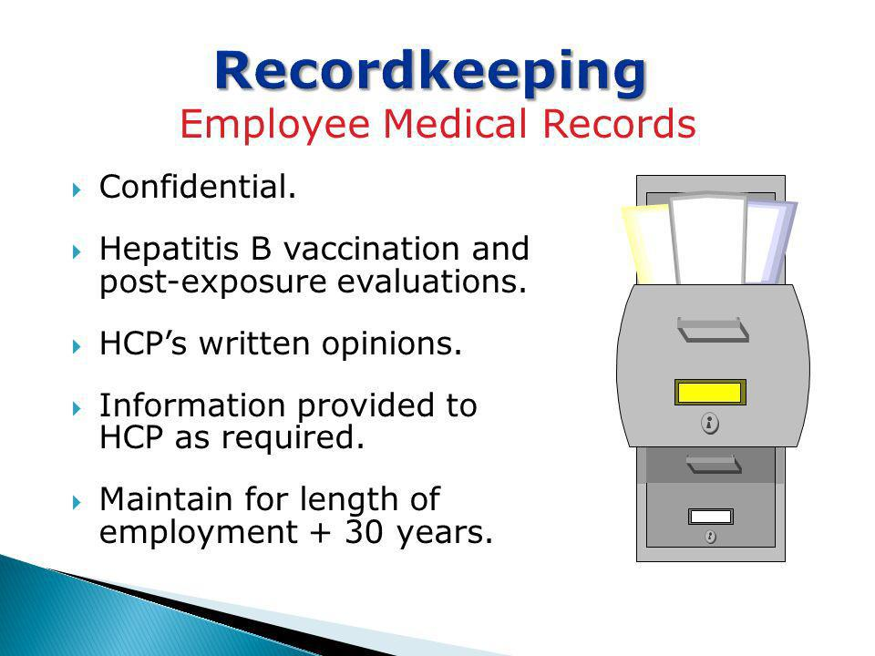 Confidential. Hepatitis B vaccination and post-exposure evaluations. HCPs written opinions. Information provided to HCP as required. Maintain for leng