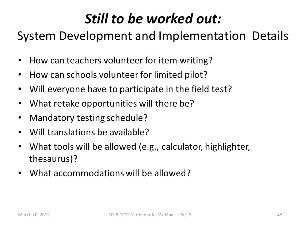 How can teachers volunteer for item writing? How can schools volunteer for limited pilot? Will everyone have to participate in the field test? What re