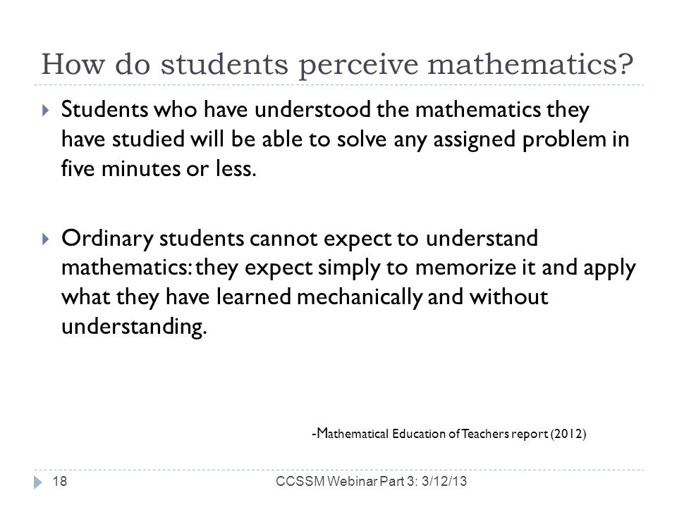 How do students perceive mathematics? Students who have understood the mathematics they have studied will be able to solve any assigned problem in fiv