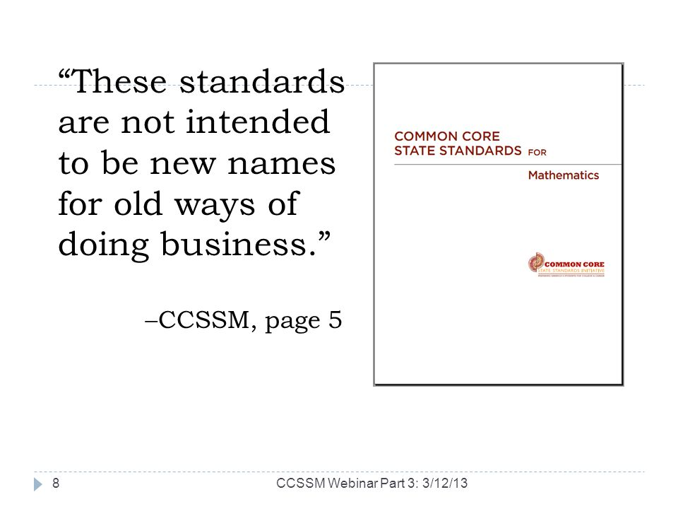 These standards are not intended to be new names for old ways of doing business.