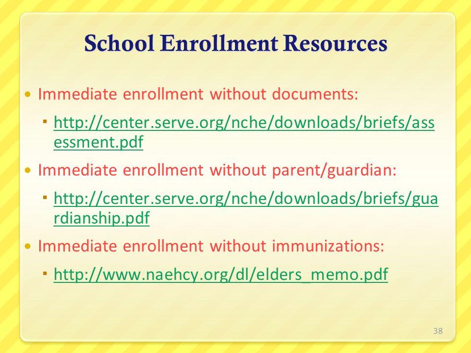 Immediate enrollment without documents: http://center.serve.org/nche/downloads/briefs/ass essment.pdf http://center.serve.org/nche/downloads/briefs/as