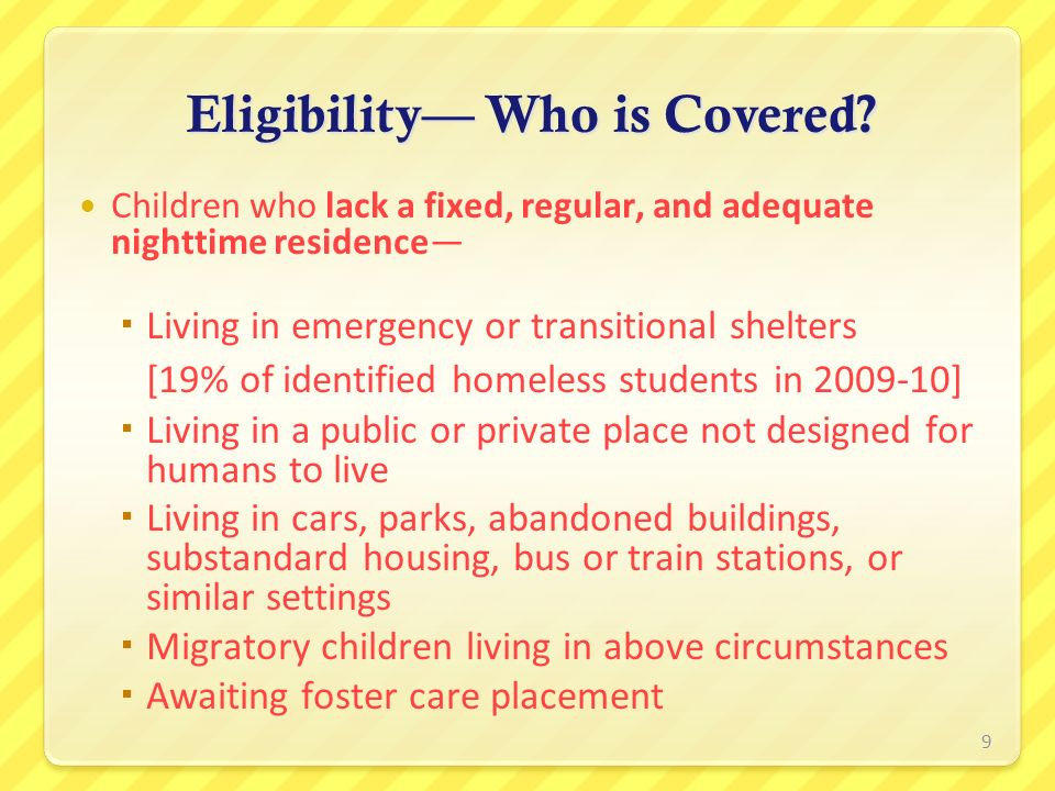 Children who lack a fixed, regular, and adequate nighttime residence Living in emergency or transitional shelters [19% of identified homeless students
