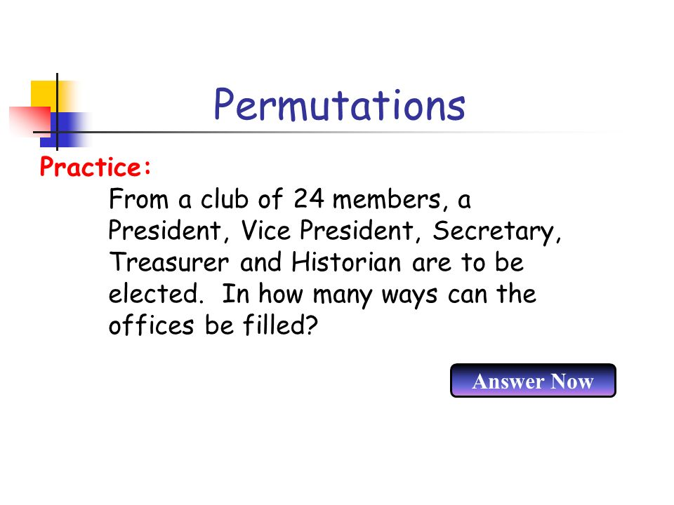 Permutations From a club of 24 members, a President, Vice President, Secretary, Treasurer and Historian are to be elected. In how many ways can the of