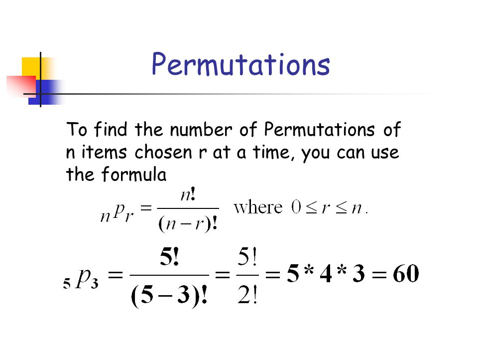 Permutations To find the number of Permutations of n items chosen r at a time, you can use the formula