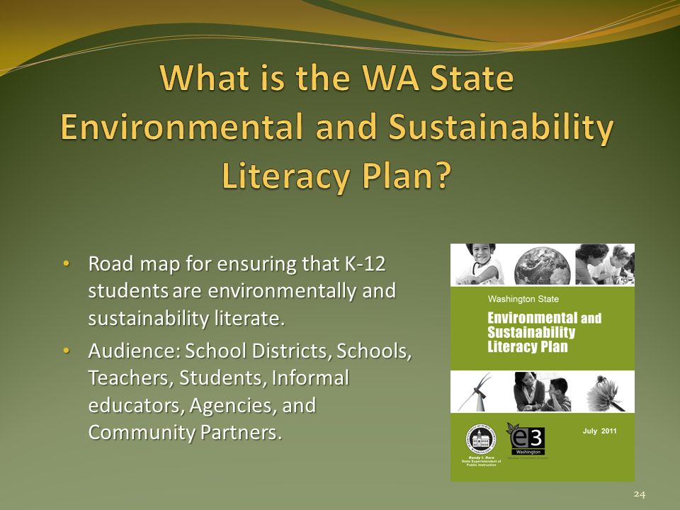 Road map for ensuring that K-12 students are environmentally and sustainability literate.