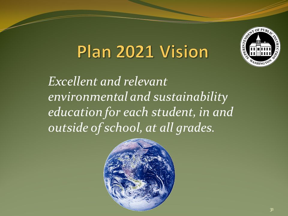 Excellent and relevant environmental and sustainability education for each student, in and outside of school, at all grades.