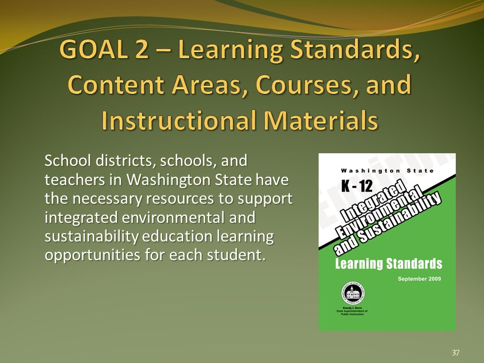 School districts, schools, and teachers in Washington State have the necessary resources to support integrated environmental and sustainability education learning opportunities for each student.
