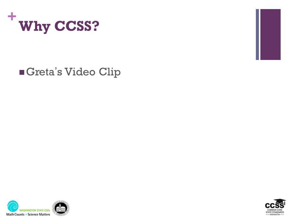 + Why CCSS? Gretas Video Clip