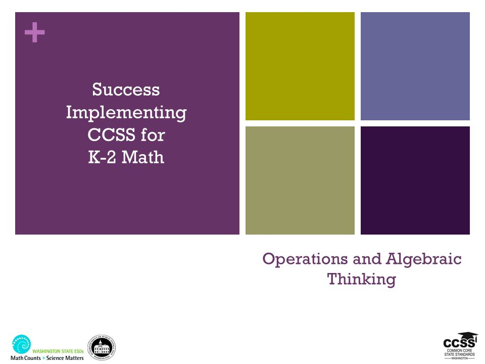 + Operations and Algebraic Thinking Success Implementing CCSS for K-2 Math