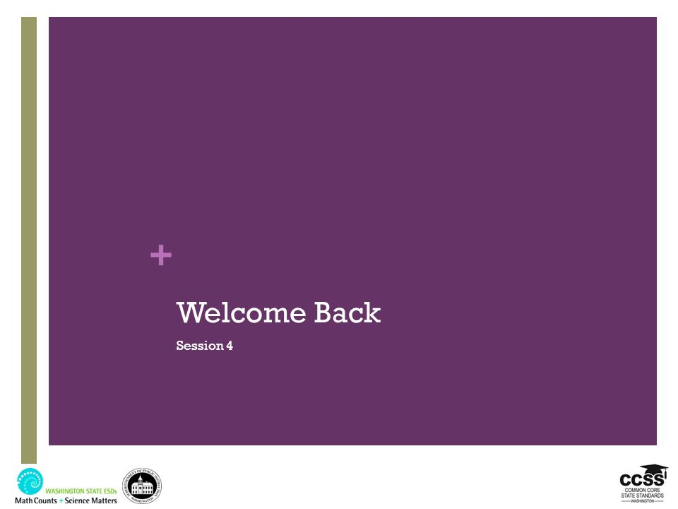 + Welcome Back Session 4