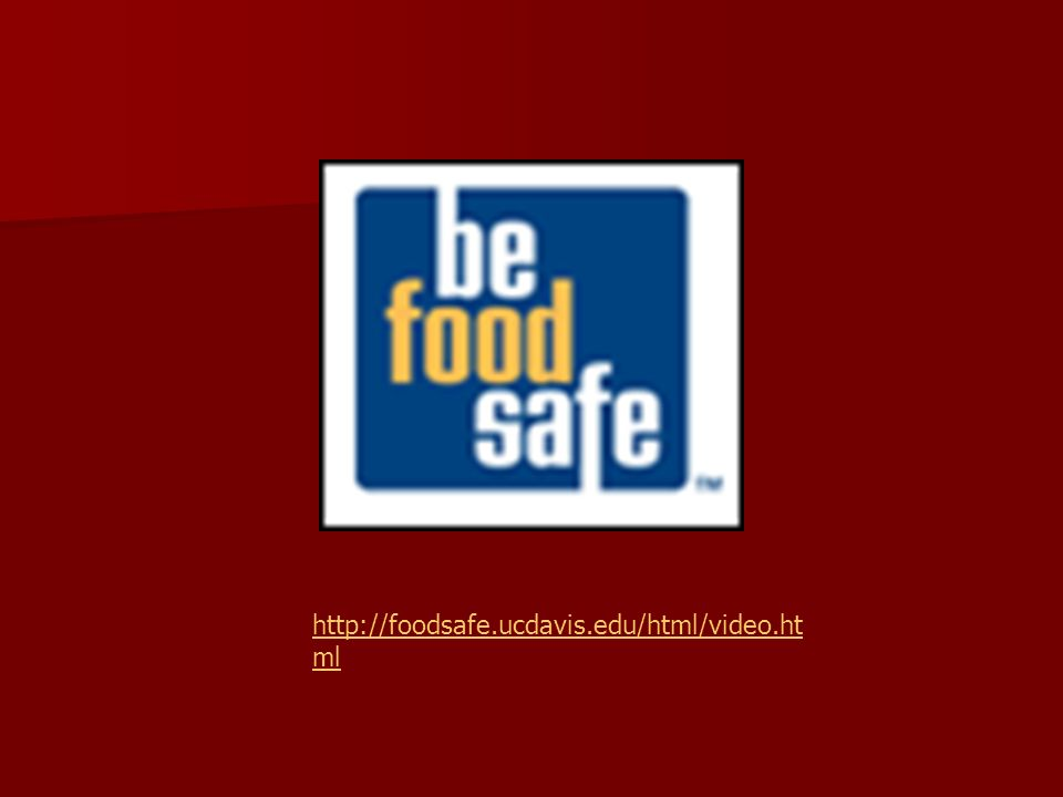 http://foodsafe.ucdavis.edu/html/video.ht ml