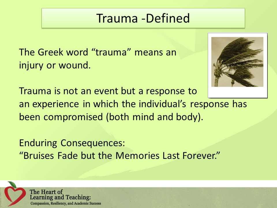 The Greek word trauma means an injury or wound.