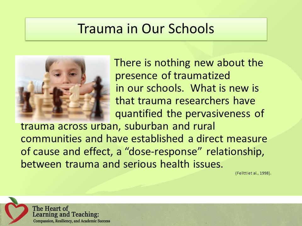 Trauma in Our Schools There is nothing new about the p presence of traumatized children I in our schools.