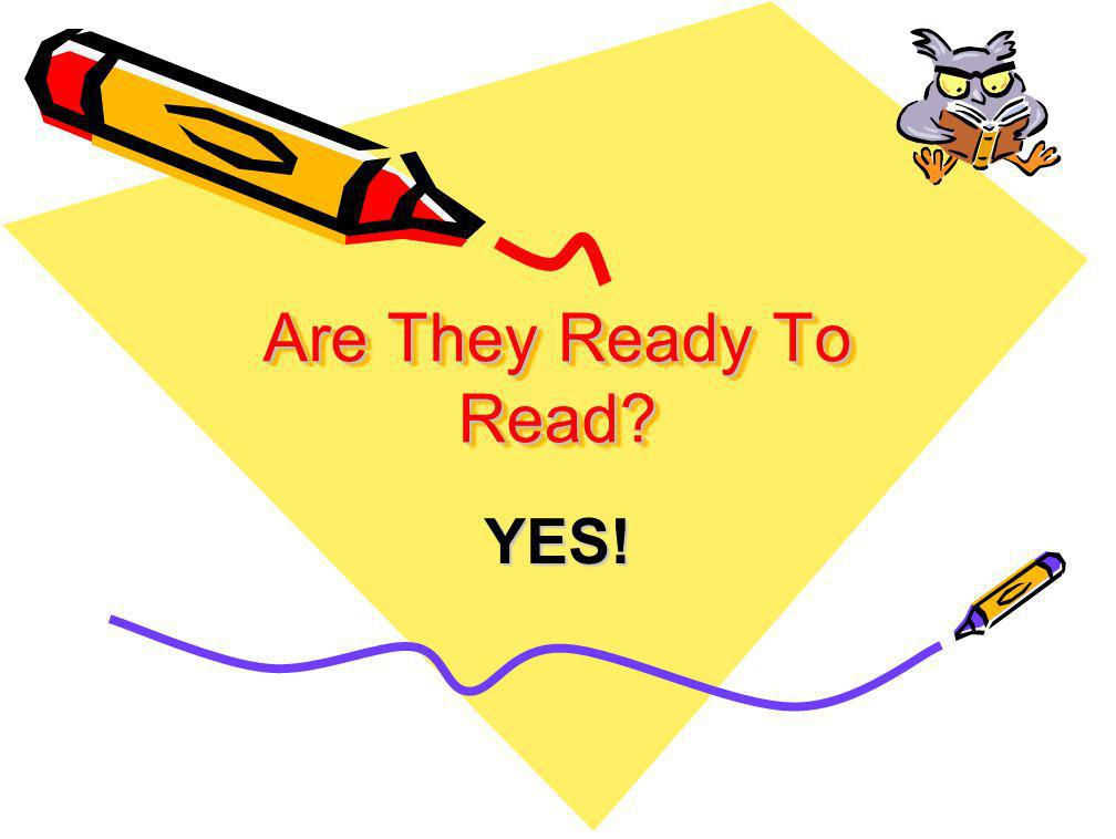 Are They Ready To Read? YES!