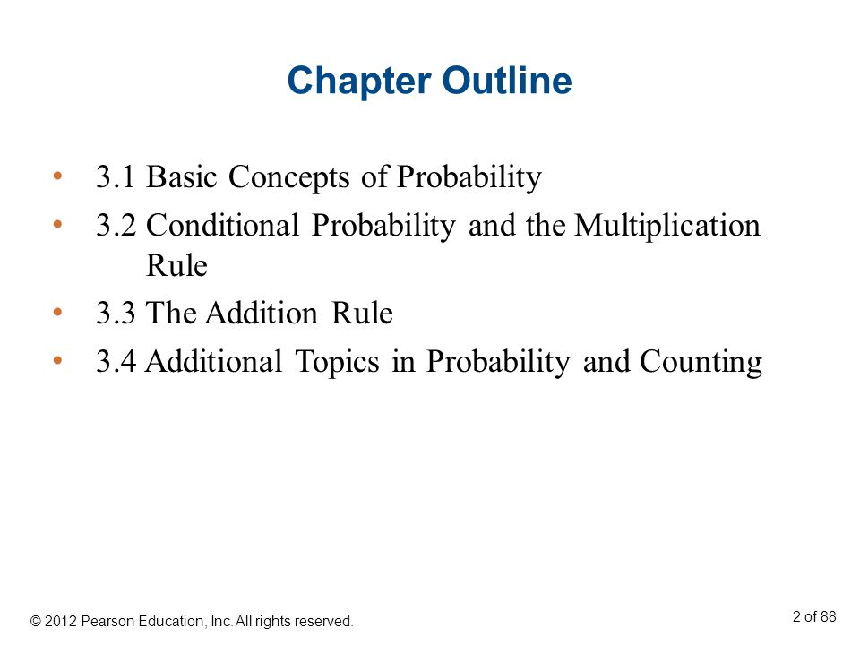 Chapter Outline 3.1 Basic Concepts of Probability 3.2 Conditional Probability and the Multiplication Rule 3.3 The Addition Rule 3.4 Additional Topics
