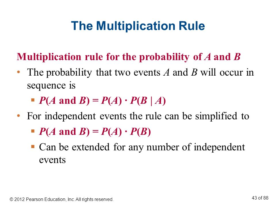 The Multiplication Rule Multiplication rule for the probability of A and B The probability that two events A and B will occur in sequence is P(A and B