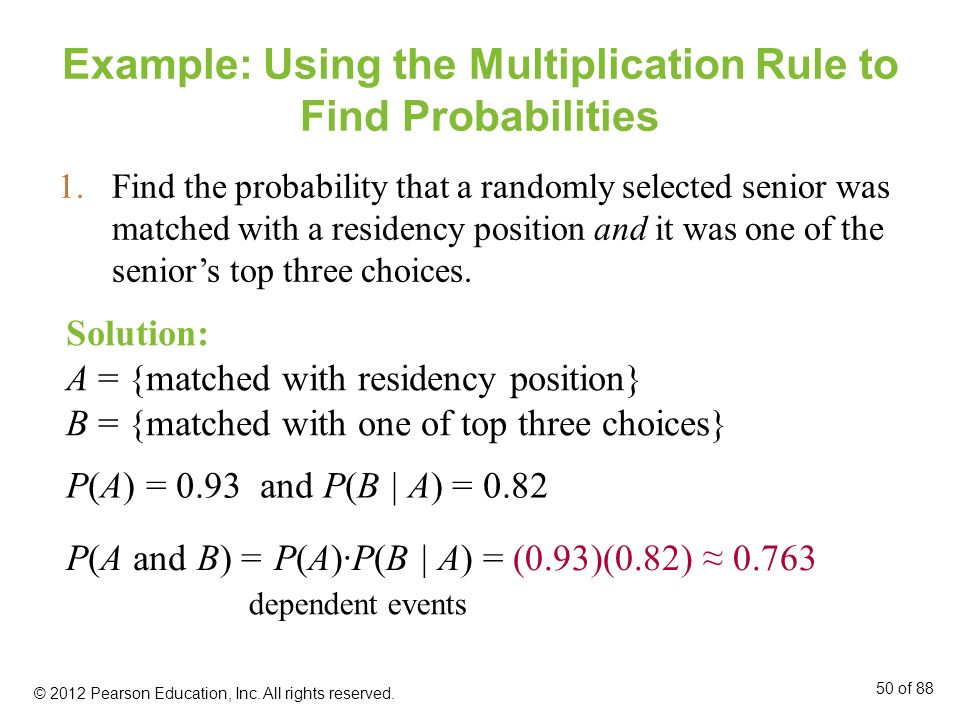 Example: Using the Multiplication Rule to Find Probabilities 1.Find the probability that a randomly selected senior was matched with a residency posit