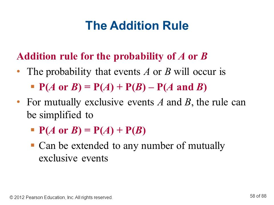 The Addition Rule Addition rule for the probability of A or B The probability that events A or B will occur is P(A or B) = P(A) + P(B) – P(A and B) Fo