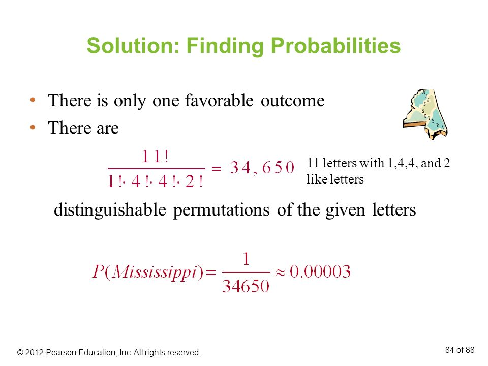 Solution: Finding Probabilities There is only one favorable outcome There are distinguishable permutations of the given letters 11 letters with 1,4,4,