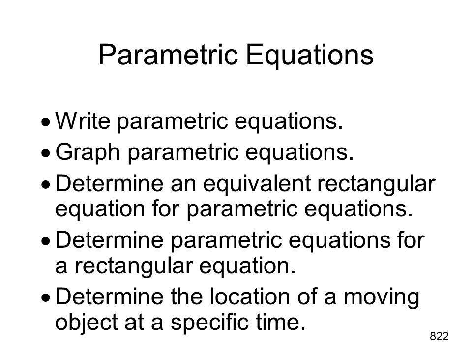 Writing Parametric Equations for a Line In the equation y = 2x - 3, x is the independent variable and y is the dependent variable.