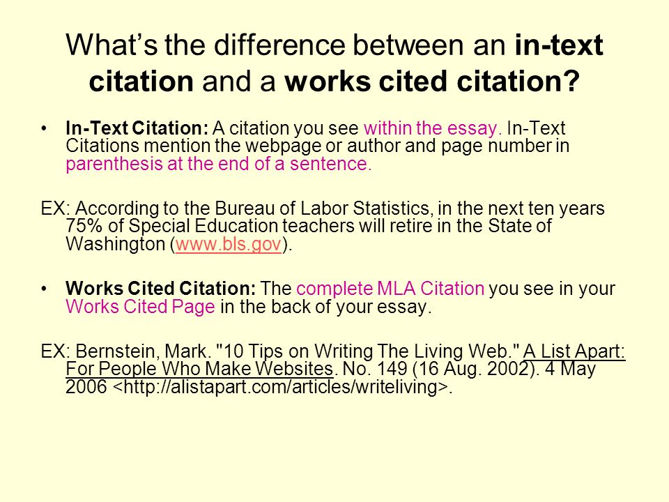 Whats the difference between an in-text citation and a works cited citation? In-Text Citation: A citation you see within the essay. In-Text Citations