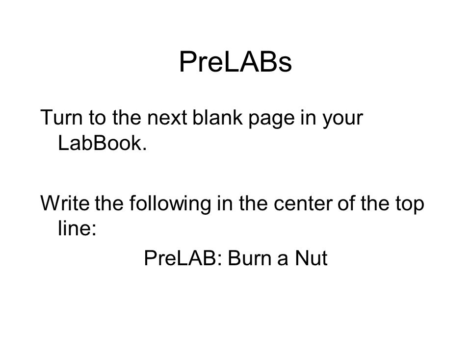 PreLABs Turn to the next blank page in your LabBook.