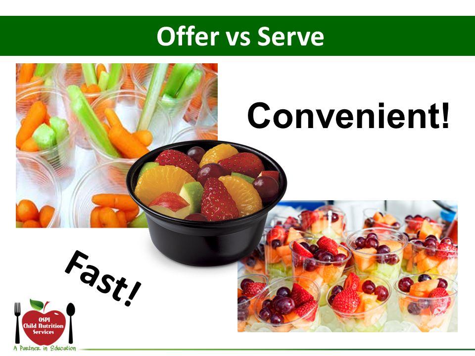 Offer vs Serve Fast! Convenient!