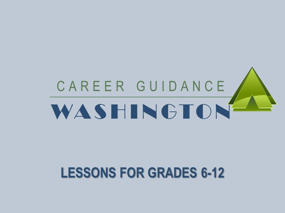 CAREER GUIDANCE WASHINGTON LESSONS FOR GRADES 6-12