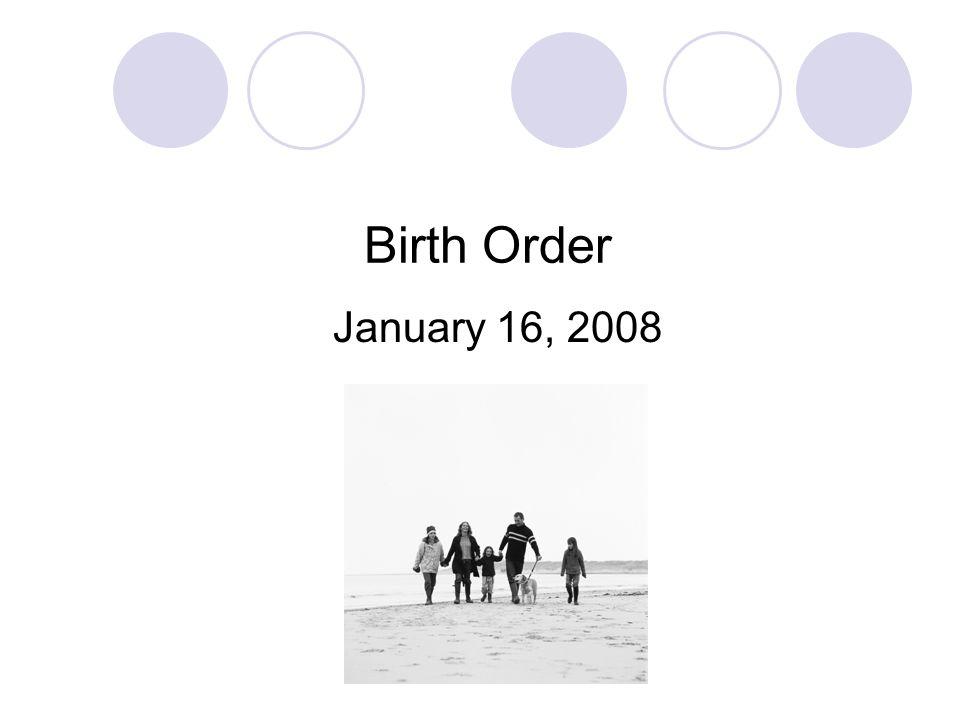 Birth Order January 16, 2008